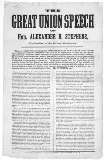 The great union speech of Hon. Alexander H. Stephens, vice-president of the Southern confederacy ... New York. P. W. Derham, printer and stationer, 15 Nassau Street. [1862?].