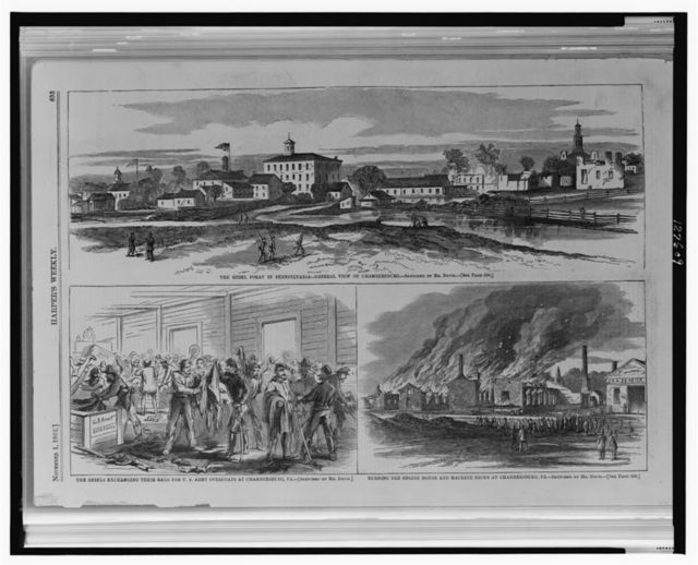 The Rebel foray in Pennsylvania - General view of Chambersburg ; The Rebels exchanging their rags for overcoats at Chambersburg, Pa. ; Burning the engine house and machine shops at Chambersburg, Pa. / / sketched by Mr. Davis.