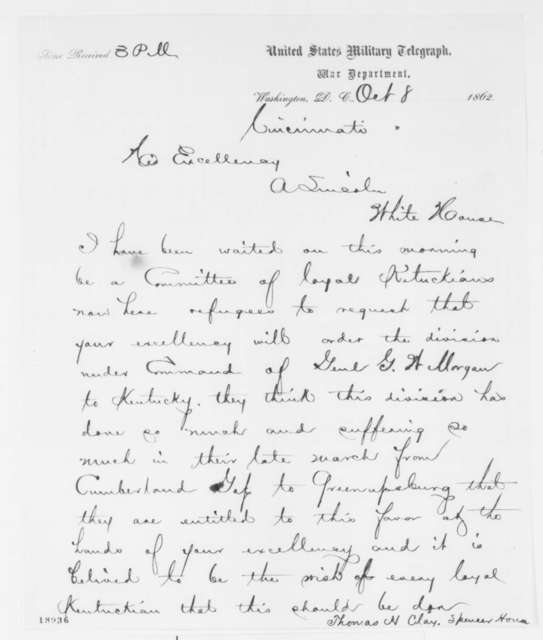 Thomas H. Clay to Abraham Lincoln, Wednesday, October 08, 1862  (Telegram concerning affairs in Kentucky)