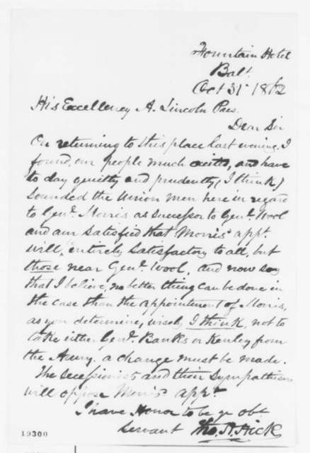 Thomas H. Hicks to Abraham Lincoln, Friday, October 31, 1862  (Removal of General Wool)
