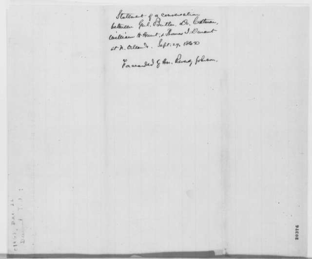 Thomas J. Durant, Monday, December 22, 1862  (Statement concerning a conversation with General Butler)