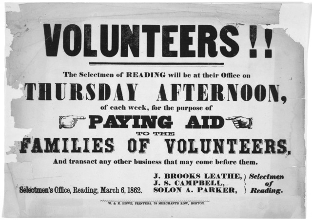 Volunteers!! The selectmen of Reading will be at their office on Thursday afternoon, of each week, for the purpose of paying aid to the families of volunteers, and transact any other business that may come before them ... Selectmen of Reading. S