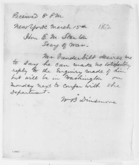W. B. Dinsmore to Edwin M. Stanton, Saturday, March 15, 1862  (Telegram regarding Vanderbilt)