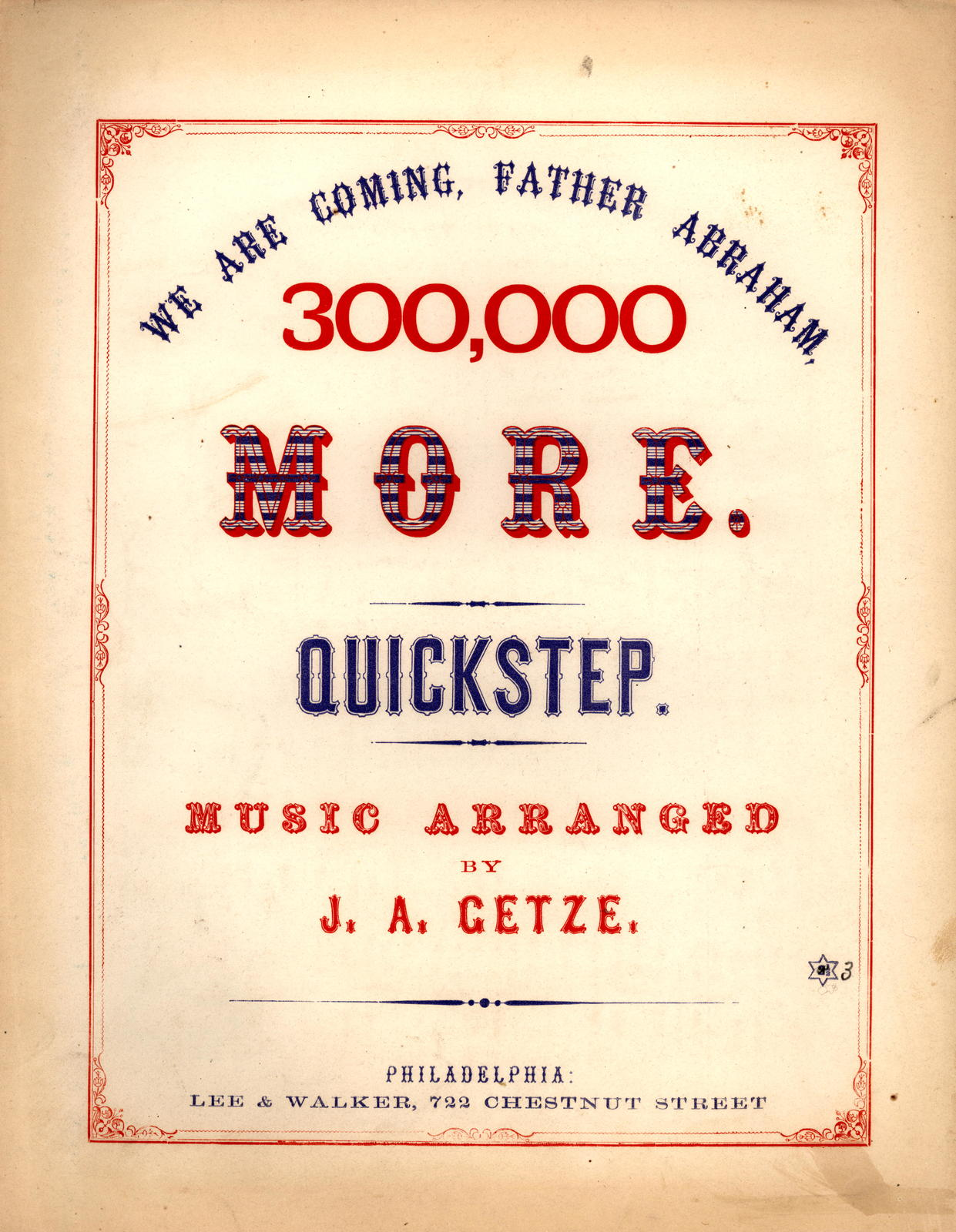 We are coming, Father Abraham, 300,000 more: quickstep music arranged by J.A. Getze.