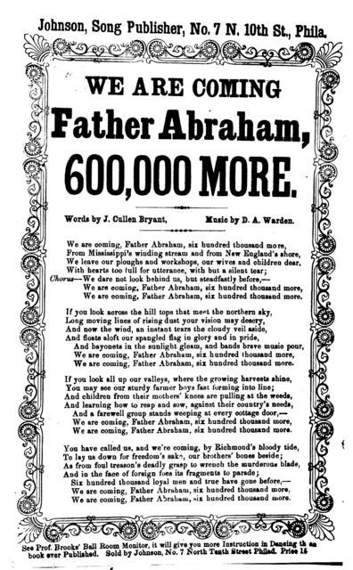 We are coming Father Abraham, 600, 000 more! Words by J. Cullen Bryant, music by D. A. Warden, J. H. Johnson, song Publisher, ... Phila