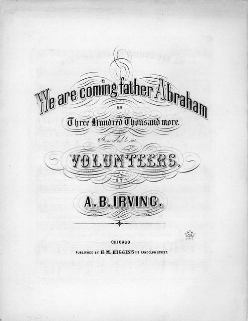 We are coming father Abraham, or, Three hundred thousand more: inscribed to our volunteers by A. B. Irving.