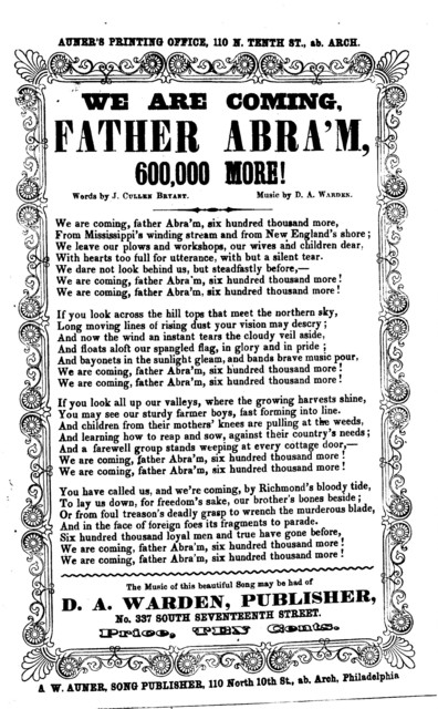 We are coming, father Abra'm, 600,000 more! Words by J. Cullen Bryant, music by D. A. Warden. A. W. Auner, ... Phila