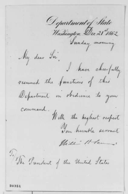 William H. Seward to Abraham Lincoln, Sunday, December 21, 1862  (Has resumed duties at State Department)