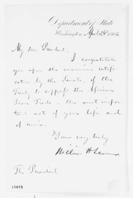 William H. Seward to Abraham Lincoln, Thursday, April 24, 1862  (Treaty to end African slave trade)