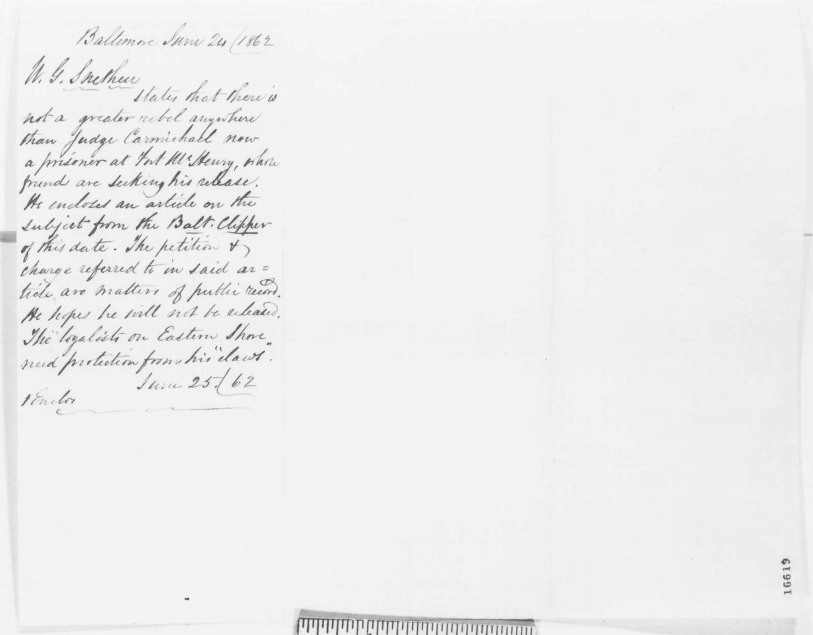 Worthington G. Snethen to Edwin M. Stanton, Tuesday, June 24, 1862  (Opposes release of Judge Carmichael)