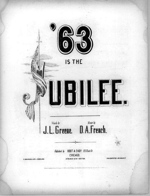 '63 is the jubilee words by J. L. Greene; music by D. A. French.