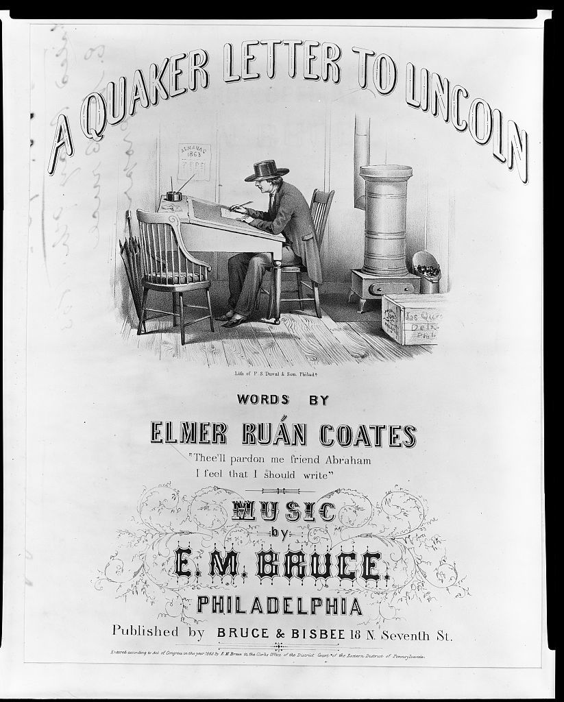 A Quaker Letter To Lincoln Words By Elmer Ruan Coates Music By E M Bruce