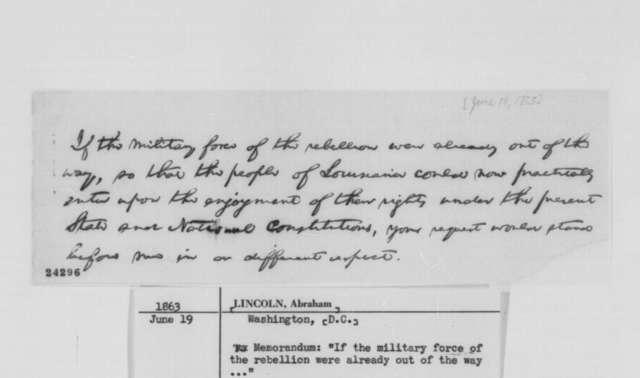 Abraham Lincoln, [June 19 1863]  (Memorandum on Louisiana)