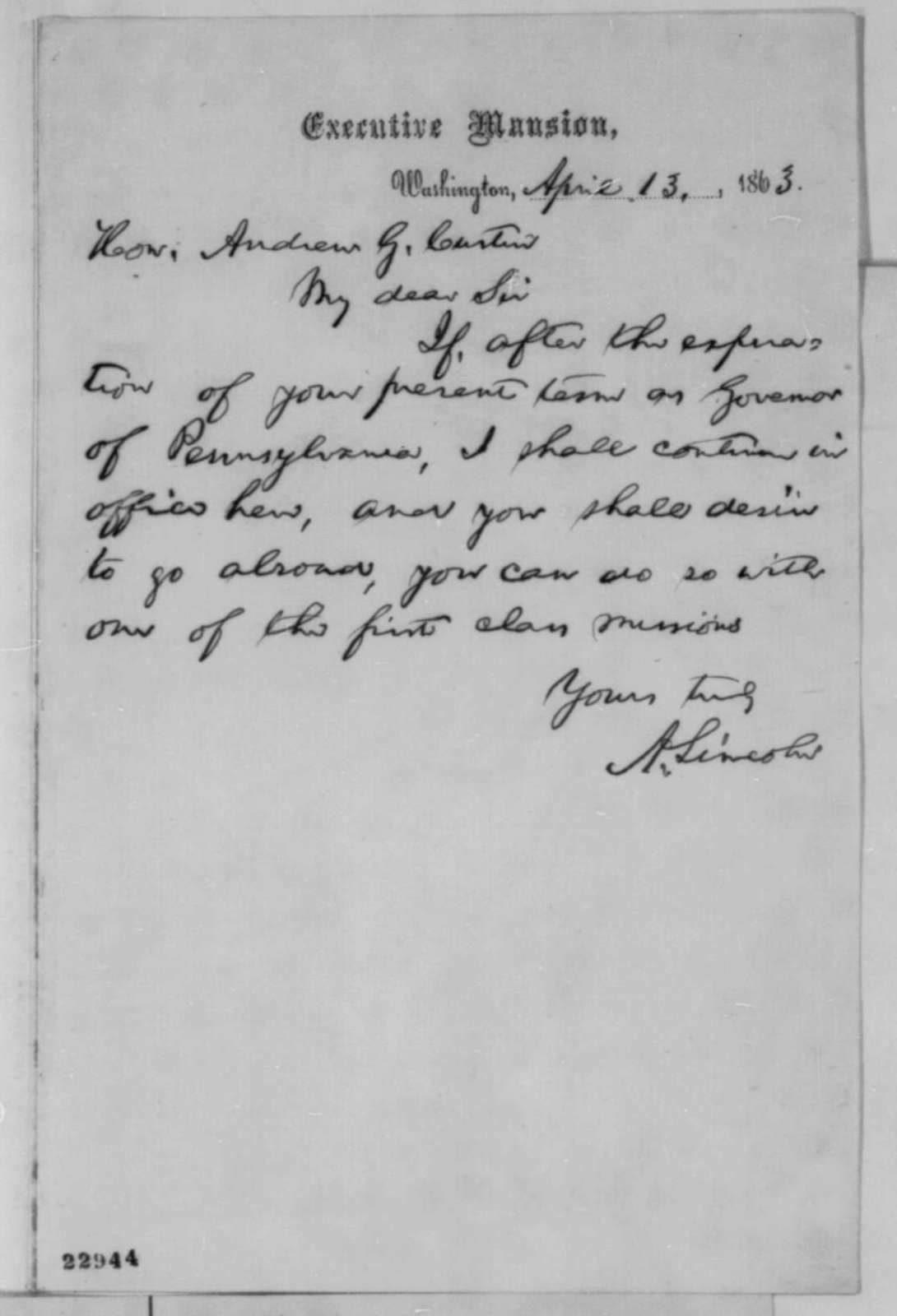 Abraham Lincoln to Andrew G. Curtin, Monday, April 13, 1863  (Offers a diplomatic appointment)