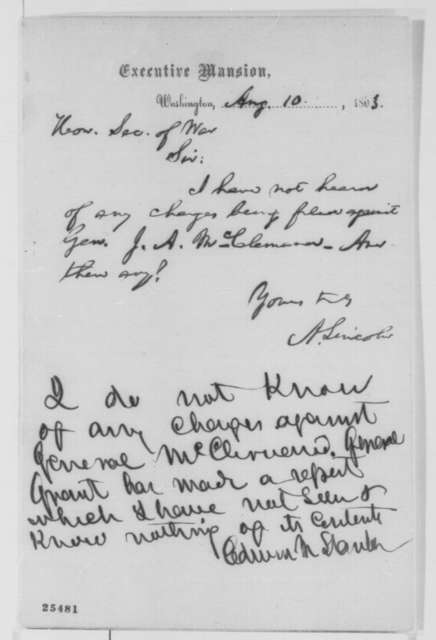 Abraham Lincoln to Edwin M. Stanton, Monday, August 10, 1863  (Charges against General McClernand; endorsed by Stanton and Henry W. Halleck)