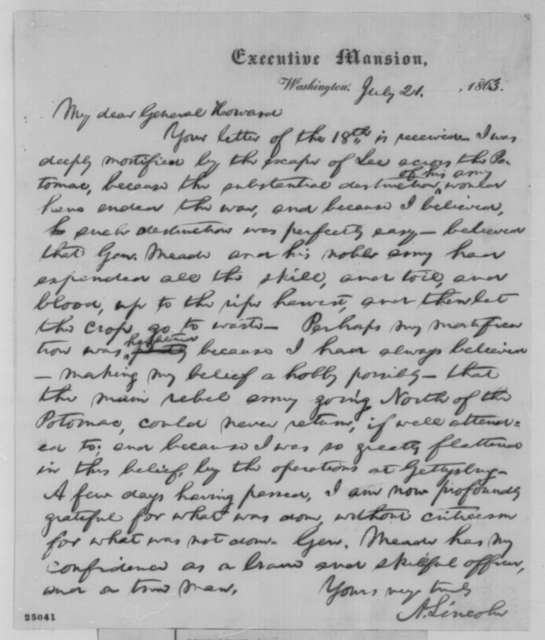 Abraham Lincoln to Oliver O. Howard, Tuesday, July 21, 1863  (Reply to Howard's letter of July 18 defending Gen. Meade)