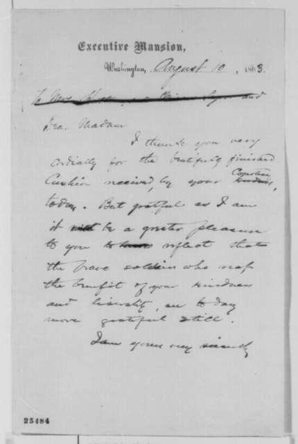 Abraham Lincoln to Rachel S. Evans, Monday, August 10, 1863  (Acknowledges sofa cushion)