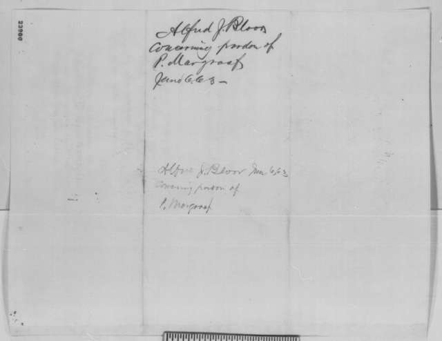 Alfred J. Bloor to Abraham Lincoln, Saturday, June 06, 1863  (Case of Philip Margraff)