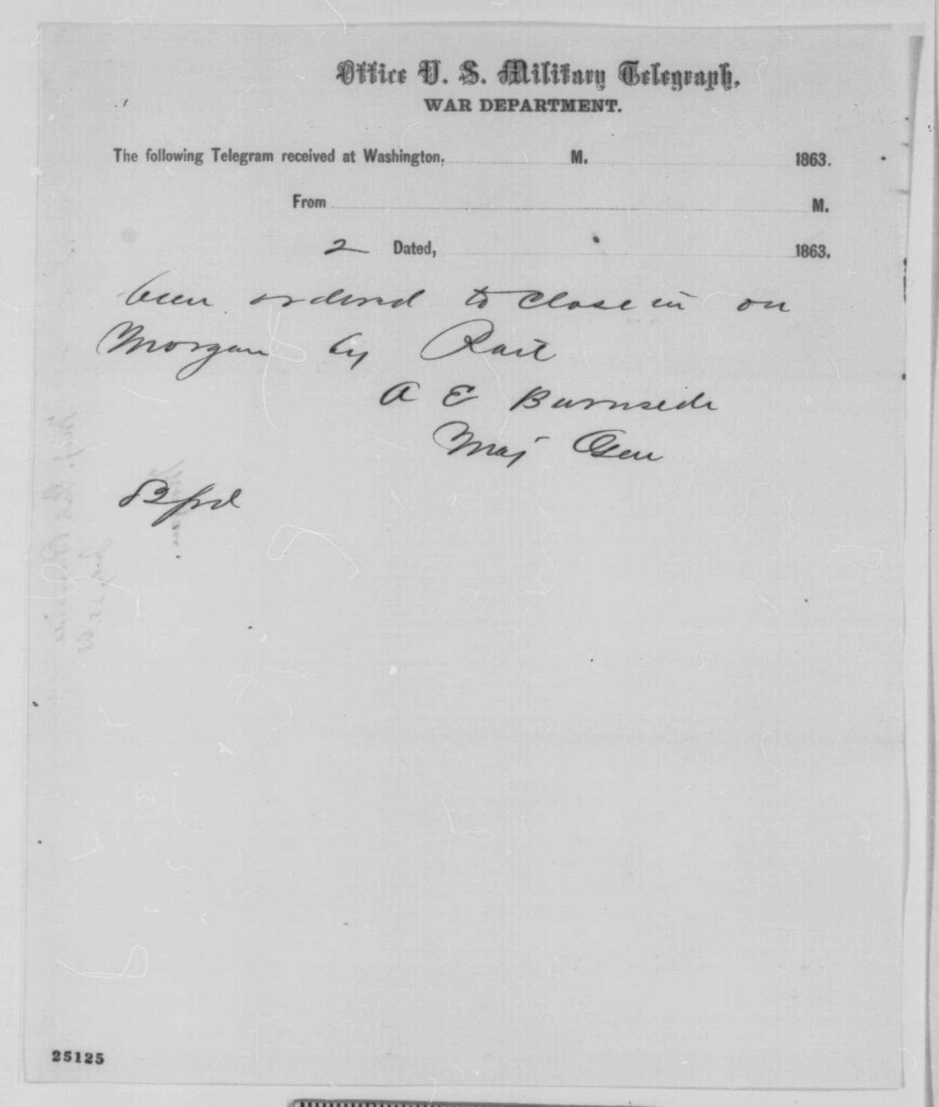 Ambrose E. Burnside to Abraham Lincoln, Saturday, July 25, 1863  (Telegram reporting location of John Morgan)