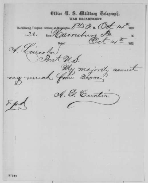 Andrew G. Curtin to Abraham Lincoln, Wednesday, October 14, 1863  (Telegram reporting his reelection)