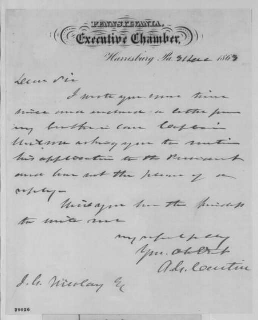 Andrew G. Curtin to John G. Nicolay, Thursday, December 31, 1863  (Promotion for his brother-in-law)