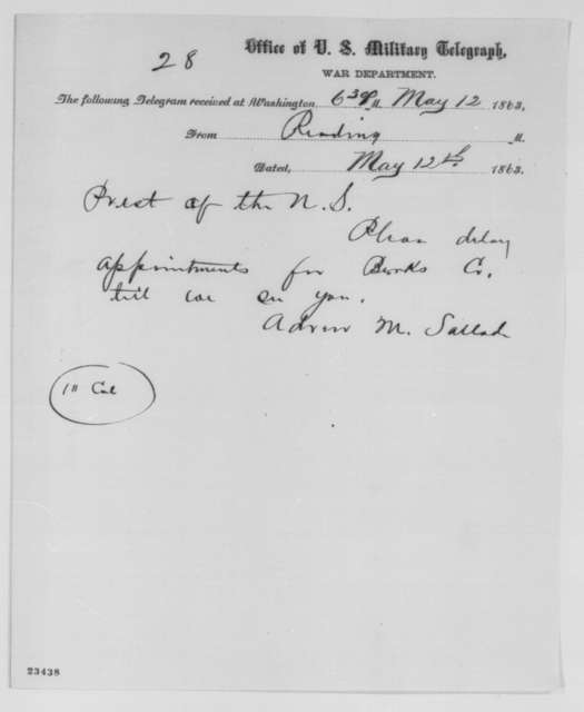 Andrew M. Sallade to Abraham Lincoln, Tuesday, May 12, 1863  (Telegram concerning Pennsylvania appointments)