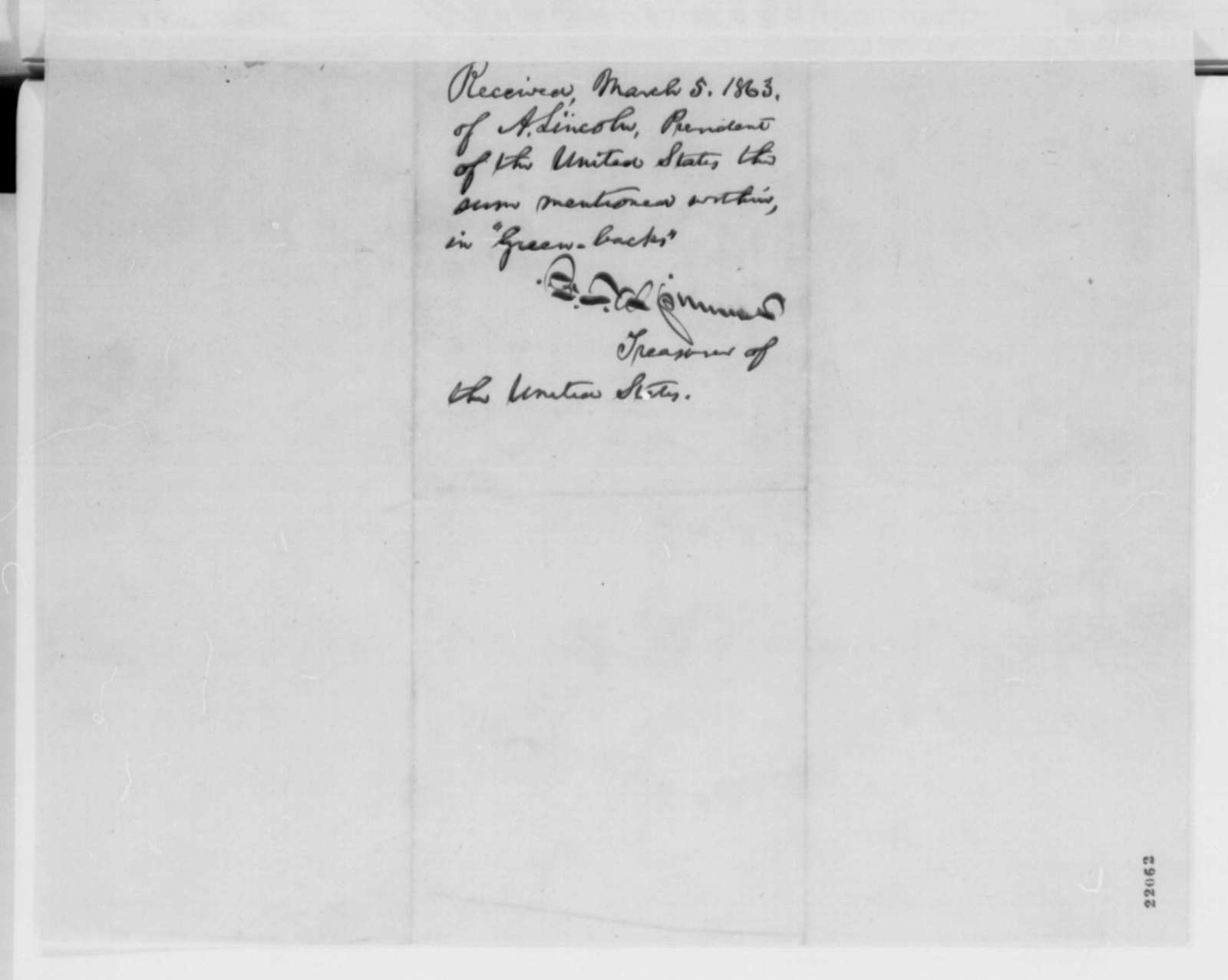 """Anonymous.  """"Candide Secure"""" to Abraham Lincoln, Monday, March 02, 1863  (Returns money; endorsed by Francis Spinner with receipt in Lincoln's hand)"""