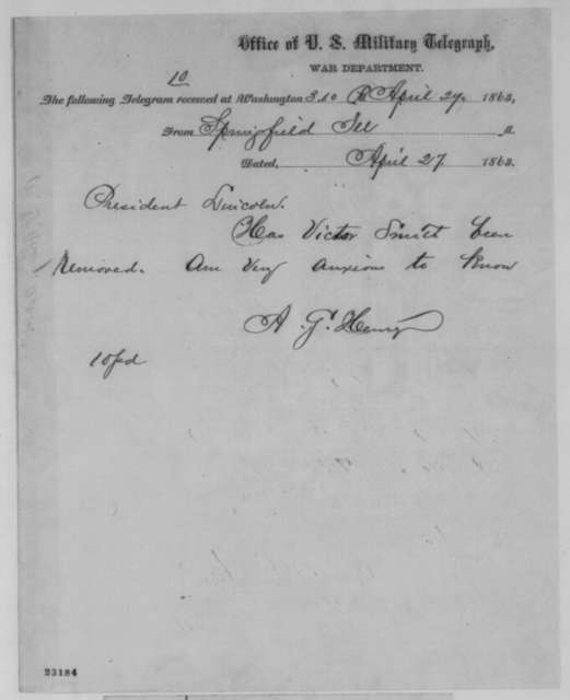 Anson G. Henry to Abraham Lincoln, Monday, April 27, 1863  (Telegram concerning removal of Victor Smith)