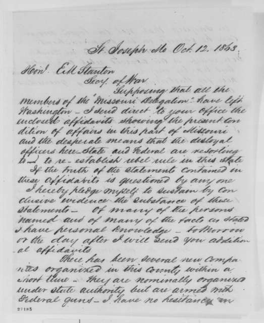 Benjamin F. Loan to Edwin M. Stanton, Monday, October 12, 1863  (Sends affidavits concerning military affairs in Missouri)