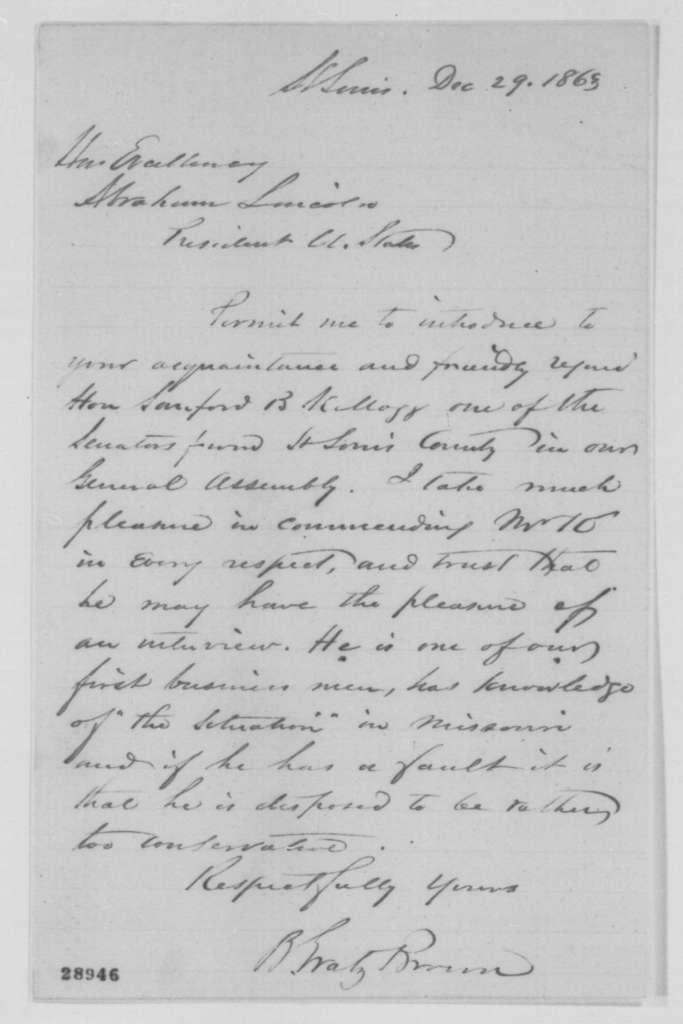 Benjamin Gratz Brown to Abraham Lincoln, Tuesday, December 29, 1863  (Introduces Sanford Kellogg)