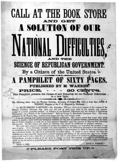 Call at the book store and get a solution of our national difficulties, and the science of Republican government. By a citizen of the United States. A pamphlet of sixty pages. Published by M. Warren [A review of the book by John F. Wright] Octob