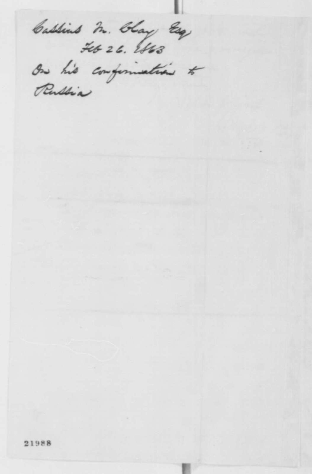 Cassius M. Clay to Abraham Lincoln, Thursday, February 26, 1863  (Appointment as minister to Russia)