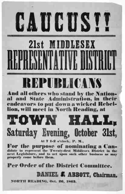 Caucus!! 21st Middlesex representative district. Republicans and all others who stand by the national and state administration, in their endeavors to put down a wicked rebellion, will meet in North Reading, at Town Hall, Saturday evening, Octobe