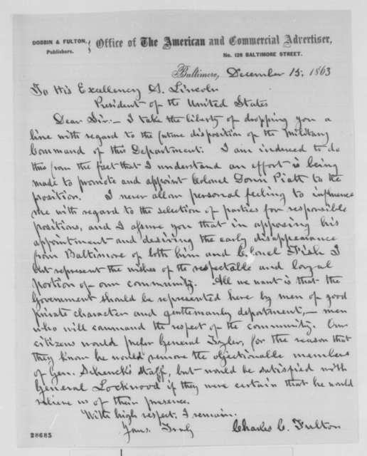 Charles C. Fulton to Abraham Lincoln, Tuesday, December 15, 1863  (Opposes promotion of Donn Piatt)