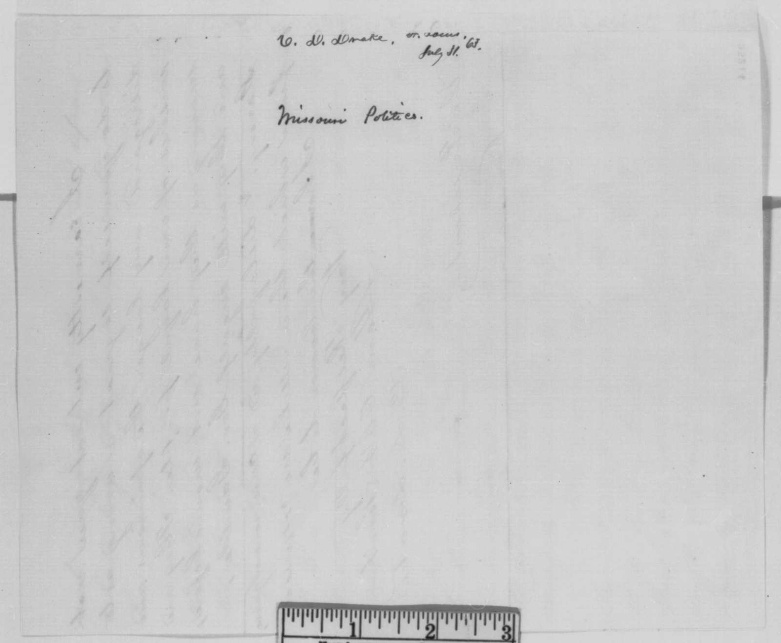 Charles D. Drake to Abraham Lincoln, Friday, July 31, 1863  (Politics in Missouri)