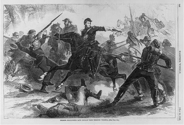 Colonel [Hugh Judson] Kilpatrick's late cavalry raid through Virginia