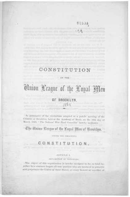 Constitution of the Union league of the loyal men of Brooklyn. [Brooklyn, 1863].