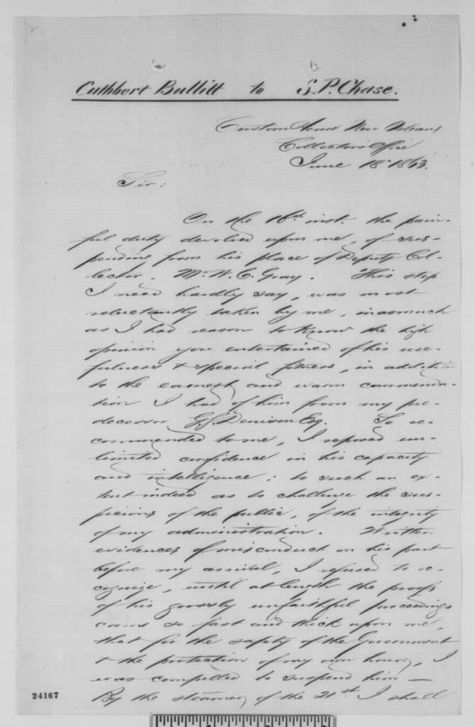 Cuthbert Bullitt to Salmon P. Chase, Thursday, June 18, 1863  (Reports suspension of W.C. Gray at New Orleans customs house)