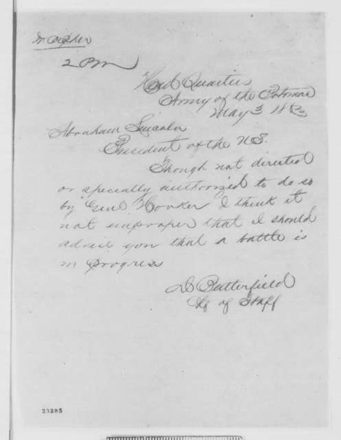 Daniel Butterfield to Abraham Lincoln, Sunday, May 03, 1863  (Telegram reporting that a battle has begun)