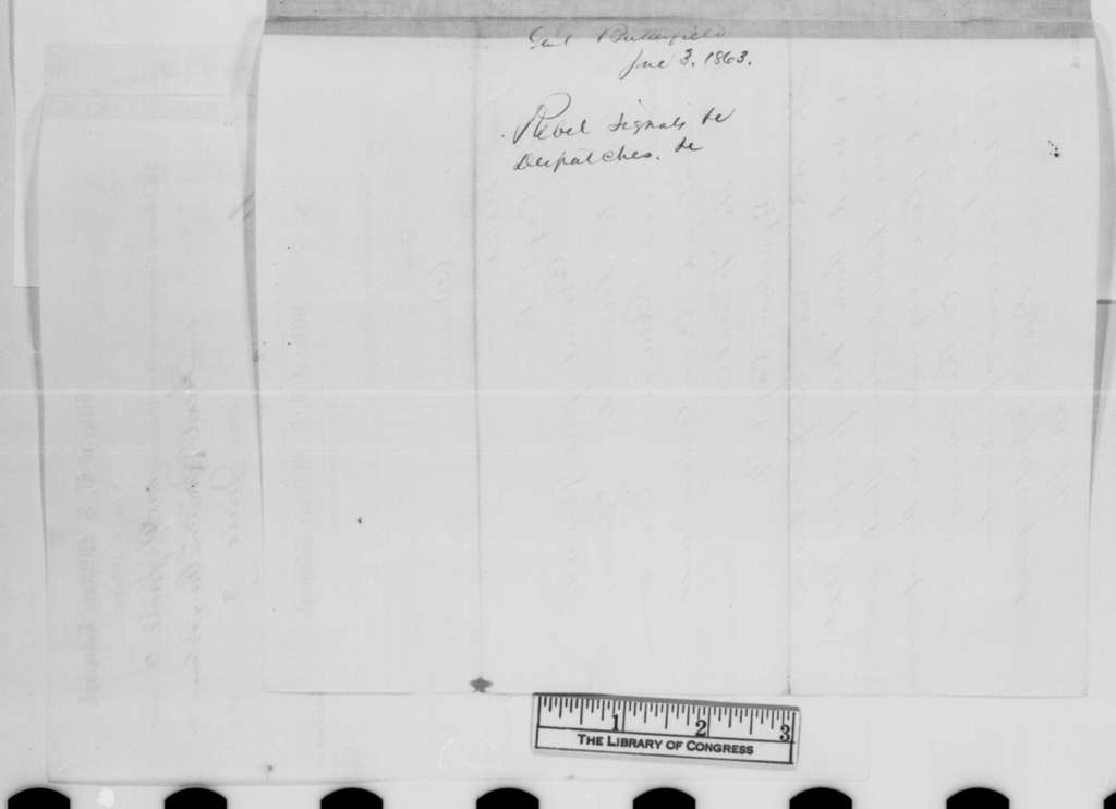 Daniel Butterfield to Abraham Lincoln, Wednesday, June 03, 1863  (Telegram conveying intercepted enemy telegrams)