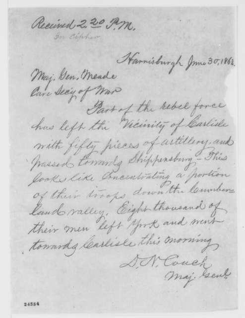 Darius N. Couch to George G. Meade, Tuesday, June 30, 1863  (Telegram reporting progress of Confederates in Pennsylvania)