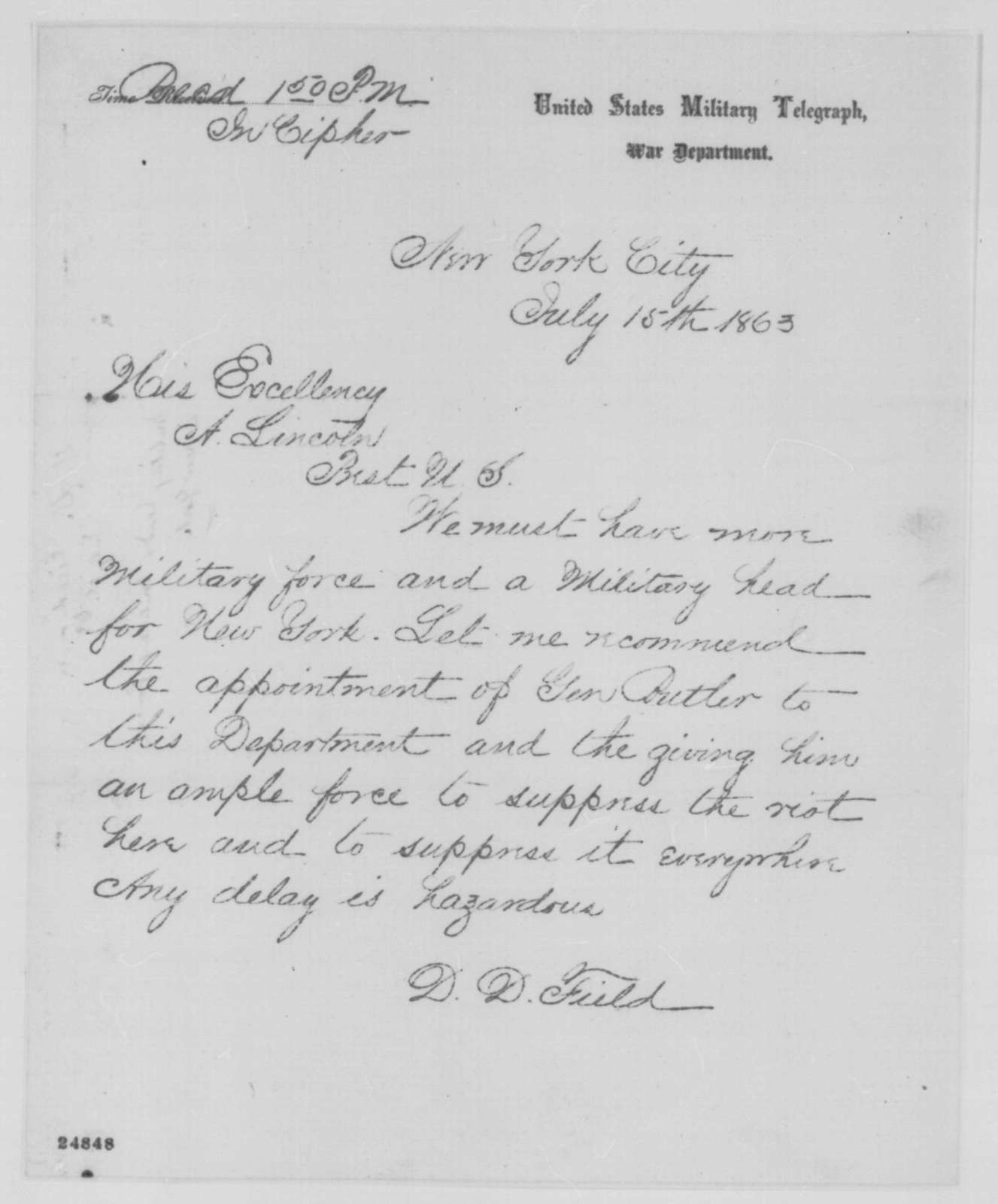 David D. Field to Abraham Lincoln, Wednesday, July 15, 1863  (Telegram recommending appointment of General Butler to command in New York)