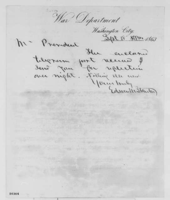 Edwin M. Stanton to Abraham Lincoln, Friday, September 18, 1863  (Sends telegram from General Meade)