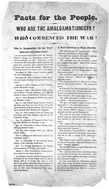 Facts for the people. Who are the amalgamationists? Who commenced the war? Who is responsible for the war? Read the following facts? ... A short catechism on negro equality ... Johnstown Tribune. [1863?].