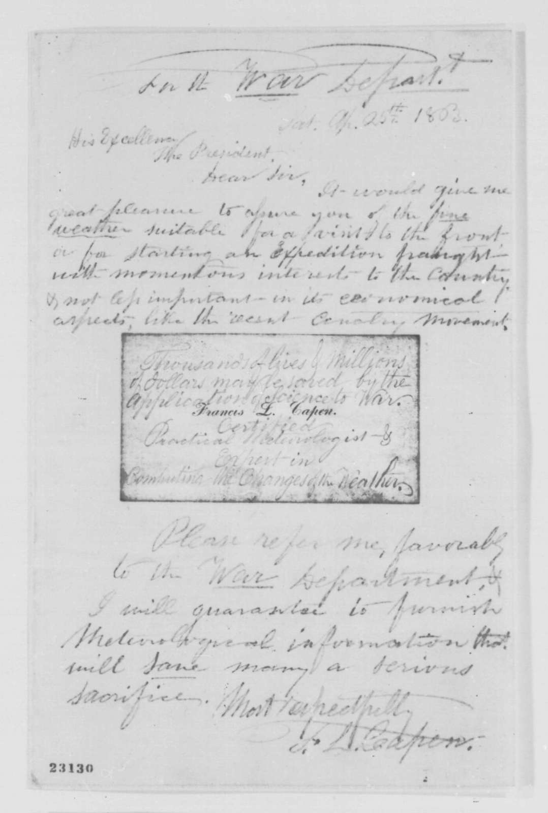 Francis L. Capen to Abraham Lincoln, Saturday, April 25, 1863  (Requests recommendation to War Department so that he can obtain a position as weather forecaster; endorsed by Lincoln, April 28, 1863)