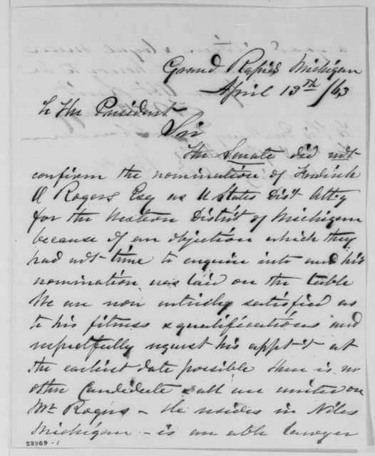 Francis W. Kellogg, Jacob M. Howard, and Zachariah Chandler to Abraham Lincoln, Monday, April 13, 1863  (Appointment of Frederick O. Rogers as a U.S. Attorney)