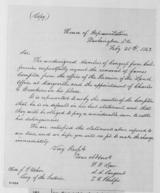 Frederick F. Low, Timothy G. Phelps, and  Aaron A. Sargent to John P. Usher, Friday, February 20, 1863  (Recommend removal of James Compton and appointment of Charles Brockins)
