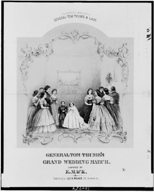 General Tom Thumb's grand wedding march, composed by E. Mack. Respectfully dedicated to General Tom Thumb & lady / T. (?) Sinclair lith., Phila.