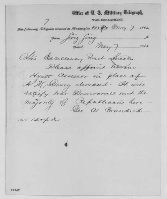George A. Brandreth to Abraham Lincoln, Thursday, May 07, 1863  (Telegram recommending appointment of Abram Hyatt)