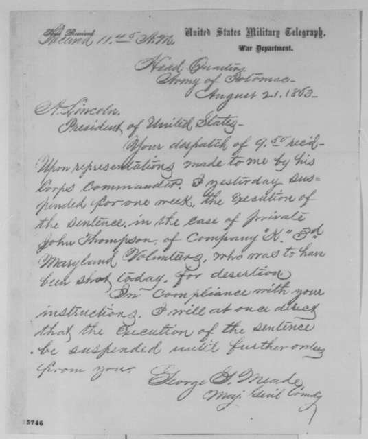 George G. Meade to Abraham Lincoln, Friday, August 21, 1863  (Telegram concerning case of John Thompson)